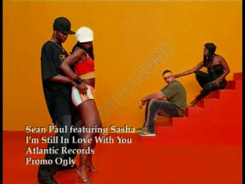 Sean Paul Ft. Sasha - I'm still in love with you Music Videos