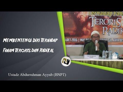 Ust Abdurrahman Ayyub - Membentengi Diri Terhadap Faham Teroris Dan Radikal