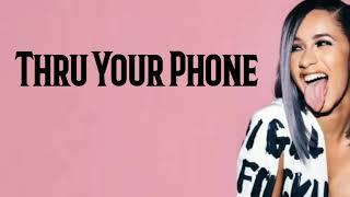 Cardi B - Thru Your Phone (Lyrics)