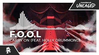 F.O.O.L - Carry On (feat. Holly Drummond) [Monstercat Release]