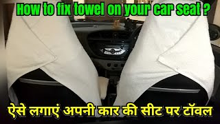How to fix towel on your car seat ?