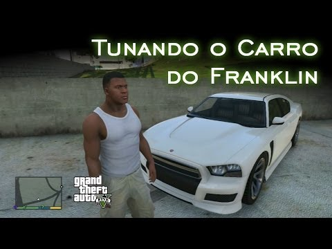 Tunando o carro do Franklin | GTA V [PT-BR]