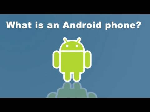 What is an Android phone?