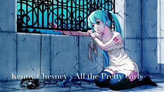 Download Lagu Nightcore - All the Pretty Girls by Kenny Chesney Gratis STAFABAND