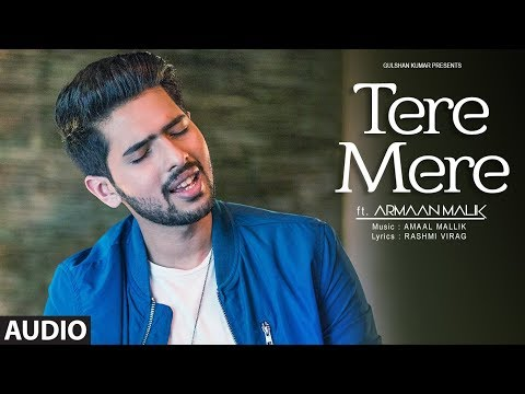Tere Mere Song (Reprise)  Audio | Feat. Armaan Malik | Amaal Mallik | Latest Hindi Songs 2017