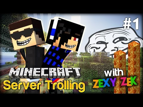 Trolling is never enough Minecraft Server Trolling #1 w ZexyZek