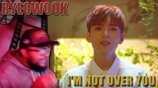 Ryeowook 려욱 I 39 M Not Over You 너에게 Mv Reaction The Man Has Soouuull Dolo