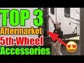 TOP 3 After Market Accessories for 5th Wheels - MUST HAVE RV GADGETS