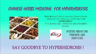 CHINESE HERBS MEDICINE FOR HYPERHIDROSIS + ABX SERVICES