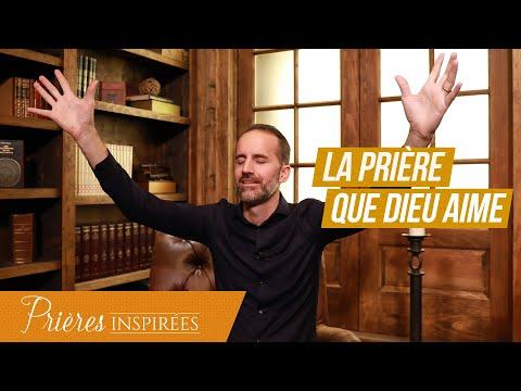 La prière que Dieu aime - Prières inspirées - Jérémy Sourdril