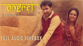 Angrej | Full Songs Audio Jukebox | Amrinder Gill