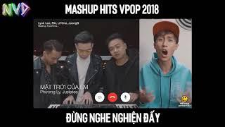 Mashup hits Vpop 2018 - Đừng nghe nghiện đấy