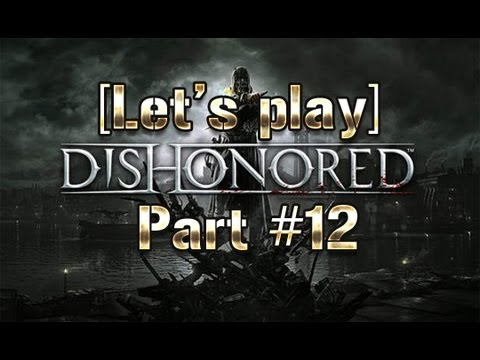 [Let's Play] Dishonored #12