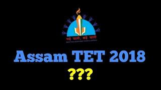 Assam TET 2018 ?
