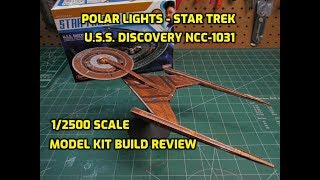 Star Trek USS Discovery NCC-1031 1/2500 Scale Model Kit Build Review Polar Lights POL961