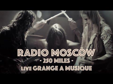 Radio Moscow - 250 Miles @ Grange à Musique