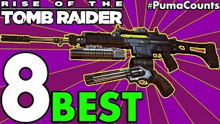 Top 8 Best Guns, Bows and Weapons in Rise of the Tomb Raider (Tomb Raider 2015) #PumaCounts
