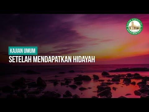 Setelah Mendapatkan Hidayah  - Ustadz Arif Usman Anugraha