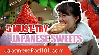 5 Must Try Japanese Sweets