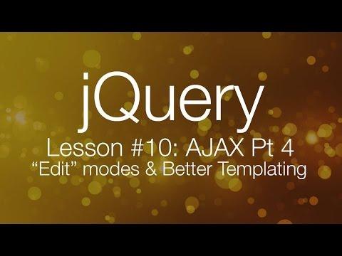 "jQuery Ajax Tutorial #4 - ""Edit"" modes & Better Mustache.js Templating (jQuery tutorial #9)"