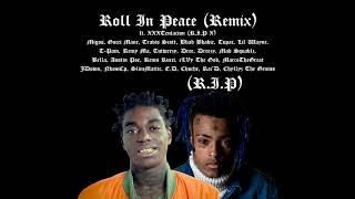 Kodak Black - Roll In Peace (Remix) ft. XXXTentacion (R.I.P X), Migos, Gucci Mane, etc.