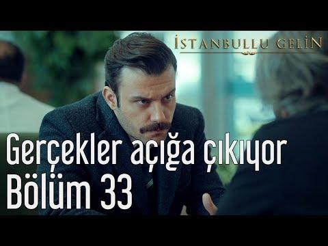 İstanbullu Gelin 33. Bölüm - Gerçekler Açığa Çıkıyor