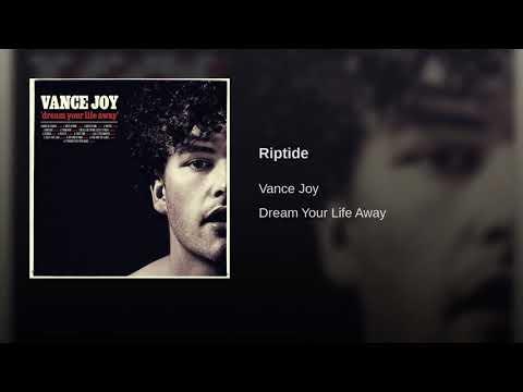 Riptide- Vance Joy