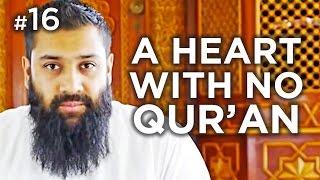 The Heart that knows no Qur'an – Hadith #16 – Alomgir Ali