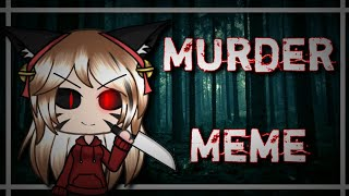Murder (Meme) || Collab with Lily Hey the shatted || Animation & Gacha Life
