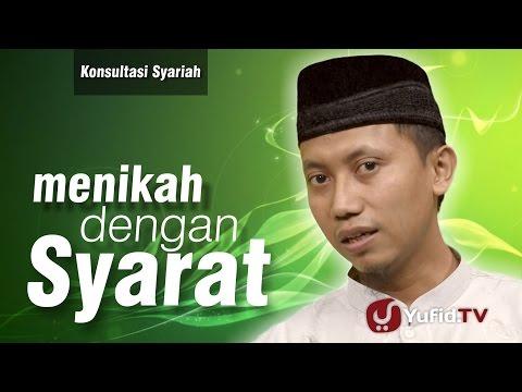Konsultasi Syariah : Menikah Dengan Syarat - Ust Ammi Nur Baits