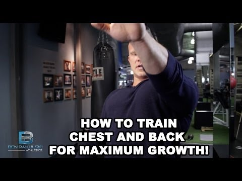 How to Train Your Chest and Back by Ben Pakulski