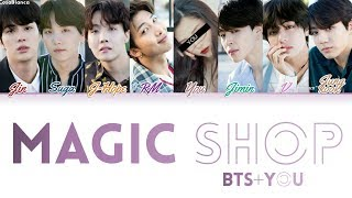 BTS (방탄소년단) – Magic Shop [8 Members ver.] + You as member (Color Coded HAN ROM ENG)