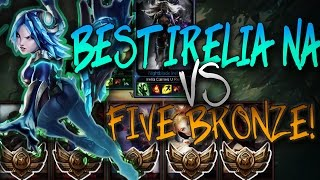 Best Irelia NA vs. Five Bronze Players (Irelia Carries U) (2v5) - League of Legends