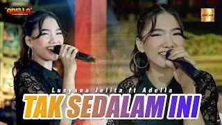 Download lagu Lusyana Jelita ft Adella - Tak Sedalam Ini ( Live Music)