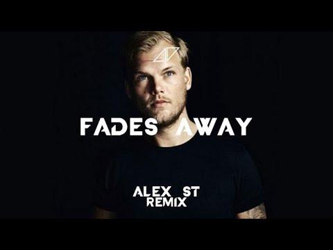 Avicii - Fades Away (Alex