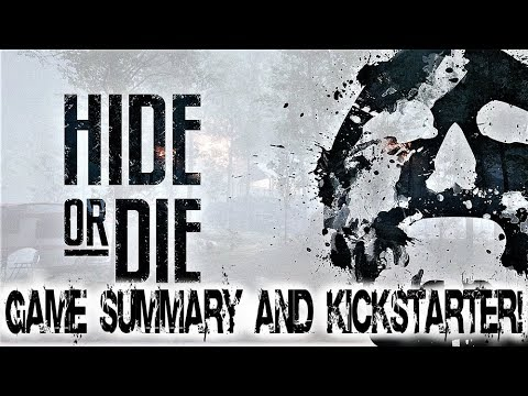 Hide Or Die Game Summary and Kickstarter Support!