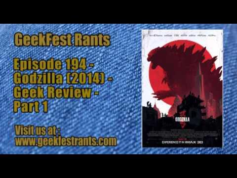 Episode 194 - Godzilla (2014) - Geek Review - Part 1