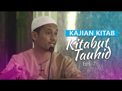 Kajian Rutin: Kitab Tauhid 7 - Ustadz Muhammad Abduh Tuasikal, M.Sc
