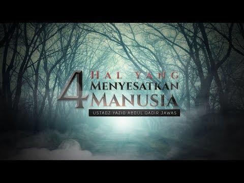 Ceramah Singkat: 4 Hal Yang Menyesatkan Manusia (Ustadz Yazid Abdul Qadir Jawas)