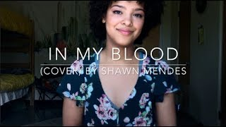 Download Lagu In My Blood (cover) By Shawn Mendes Gratis STAFABAND