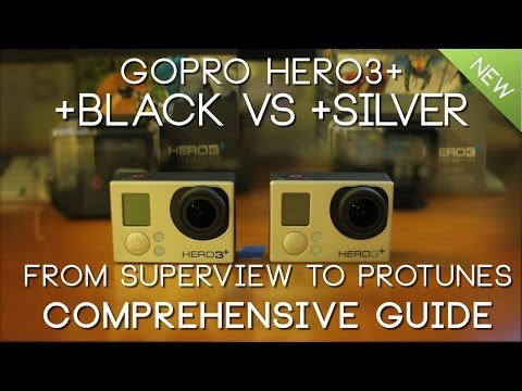 ULTIMATE GoPro Hero3+ BLACK vs Hero3+ SILVER ++
