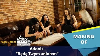 Adonis - Będę Twym aniołem - Making of