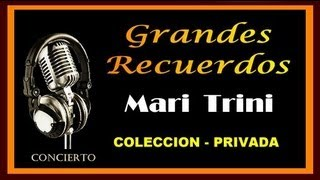 MARI  TRINI  -  GRANDES RECUERDOS - COLECCION PRIVADA - ( HD - VIDEO )