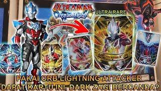 PAKE ORB LIGHTNING ATTACKER DAPAT KARTU INI, DARK ZAGI BERCANDA ??? - ULTRAMAN FUSION FIGHT #1