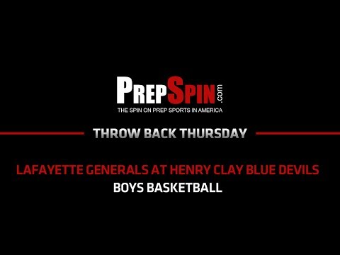 Boys HS Basketball - Henry Clay vs Lafayette - Throwback Thursday
