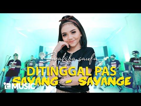 Ditinggal Pas Sayang Sayange - Full Orkes - Syahiba Saufa (Official Music Video ANEKA SAFARI)