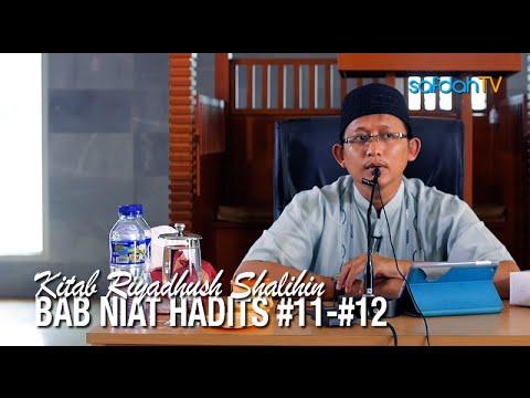 Kajian Kitab Riyadhus Shalihin 7: Hadits #11 - #12 - Ustadz Badru Salam, Lc