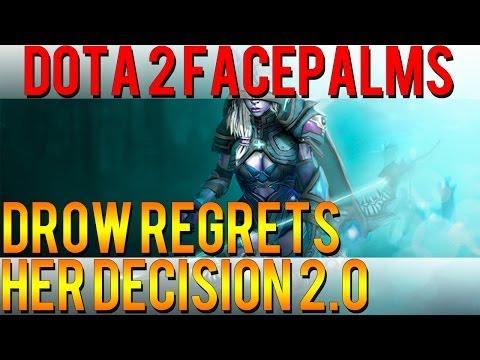 Dota 2 Facepalms - Drow Regrets her Decision 2.0