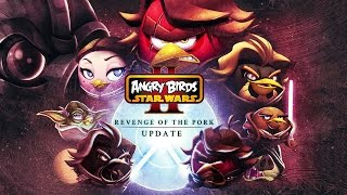 ANGRY BIRDS Star Wars 2 Revenge of the Pork Gameplay