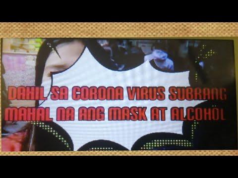 Dahil sa corona virus subrang mahal  na ngayon ang mask at alcohol